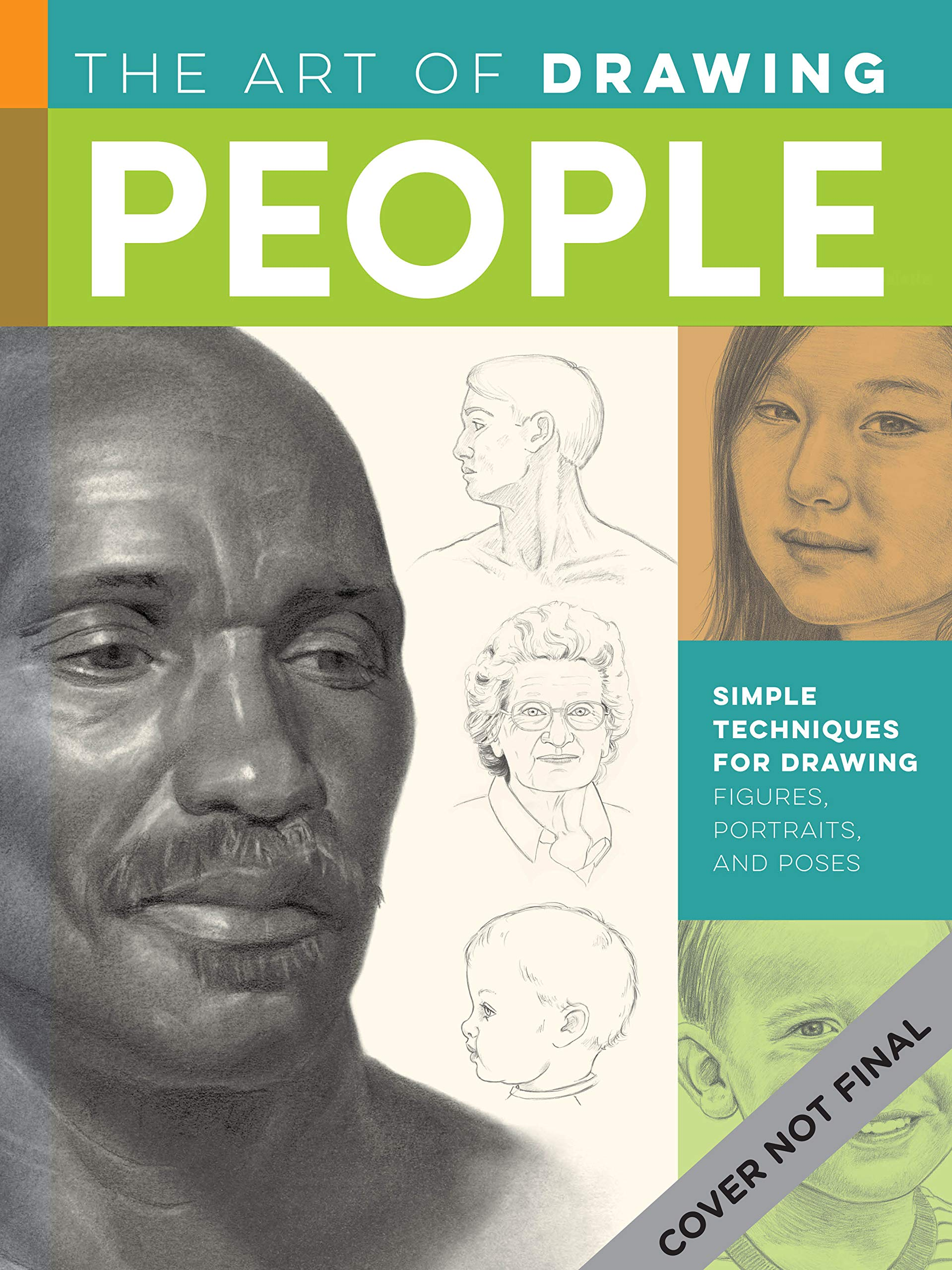 the art of drawing people simple techniques for drawing figures portraits and poses collectors series