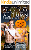 The Handsome Physical Manifestation Of Autumn Turns Me Gay