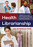 Health Librarianship: An Introduction: An Introduction