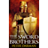 The Sword Brothers (Crusader Chronicles Book 1)