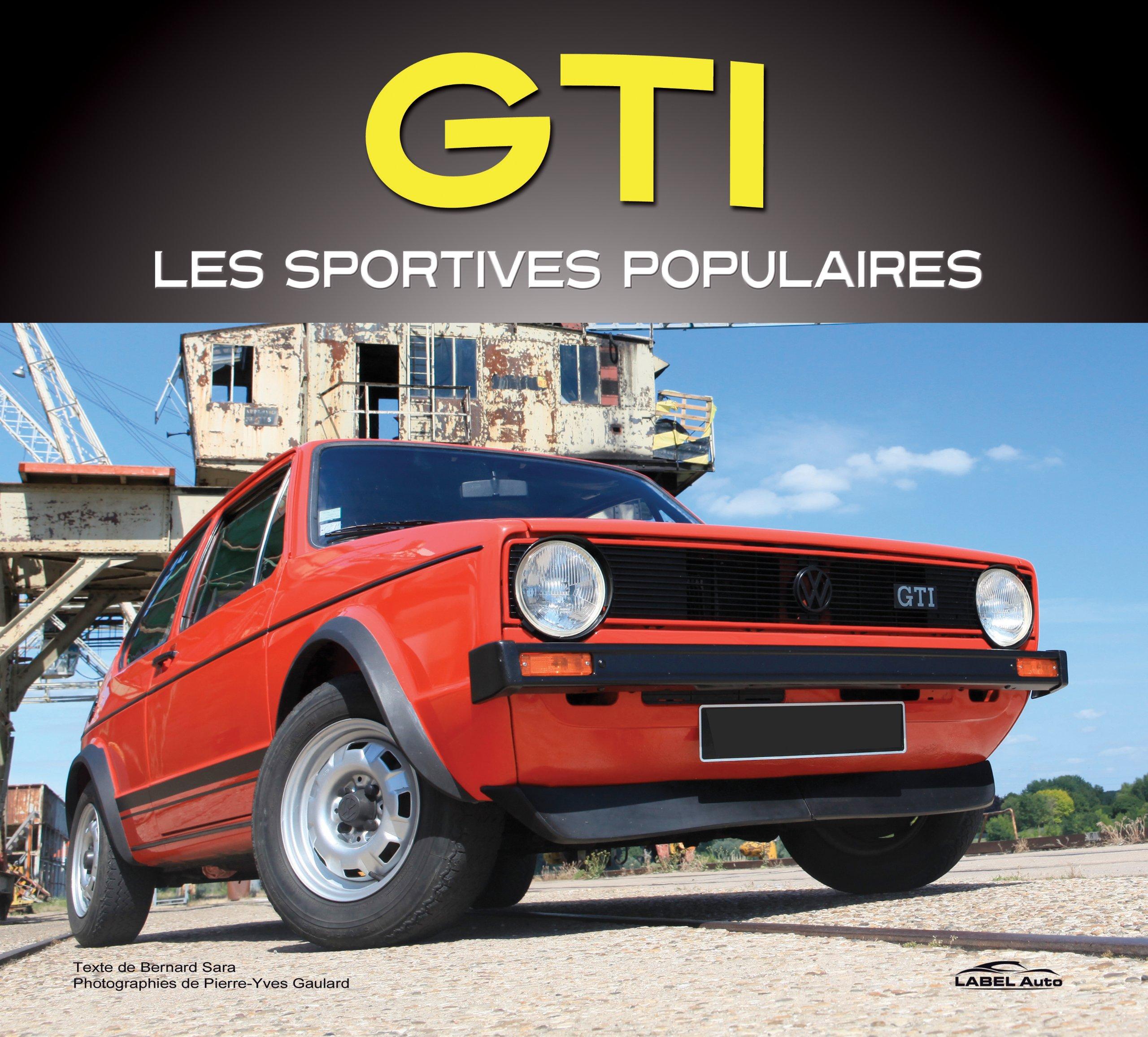 GTI, les sportives populaires: Amazon.es: Bernard Sara: Libros en idiomas extranjeros