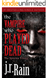 The Vampire Who Played Dead (The Spinoza Trilogy Book 2)