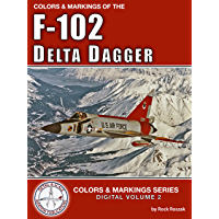Colors & Markings of the F-102 Delta Dagger (Digital Colors & Markings Series Book 2) (English Edition)