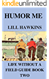 Humor Me (Life Without a Field Guide Book 2)
