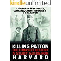Killing Patton: The Complete History & A Study Guide for Harvard