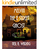 Melvin the E Street Ghost: A Mike and Moose and Me Growing Up Novel (Mike and Moose & Me Growing Up Novels Book 1)