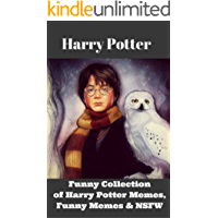 Harry Potter: Collection of Harry Potter Memes, Funny Memes & NSFW (Harry Potter Memes 3)