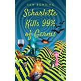 Scharlette Kills 99% of Germs (Scharlette Day Book 2)