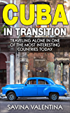 Cuba in Transition: Traveling Alone in One of the Most Interesting Countries Today