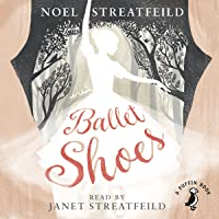 Ballet Shoes: A Story of Three Children on the Stage (A Puffin Book)