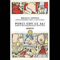 Porci con le ali: Diario sessuo-politico di due adolescenti (I grandi tascabili Vol. 1236)