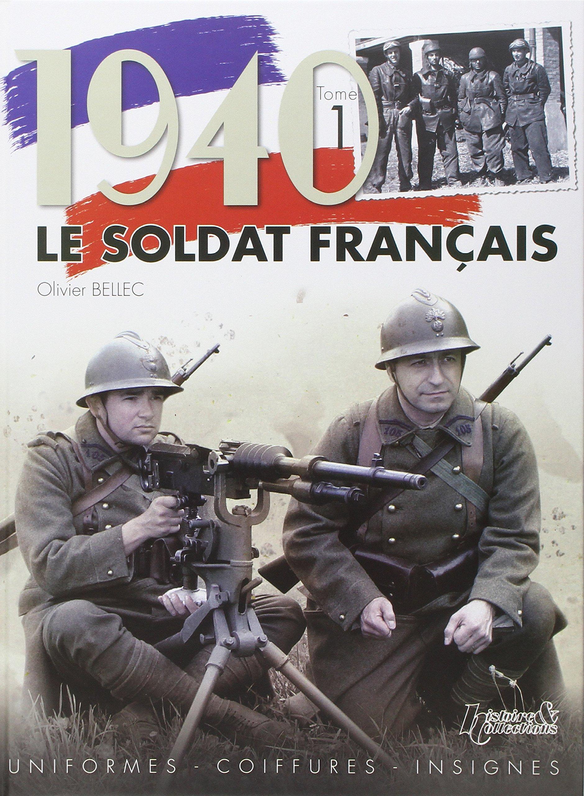 1940 Le Soldat Francais Tome 1: Uniformes Coiffures Insignes (French Edition):  Olivier Bellec: 9782352501657: Amazon.com: Books