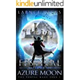 Festival of the Azure Moon: An Epic Fantasy Adventure (The Portal Mage Saga Book 1)