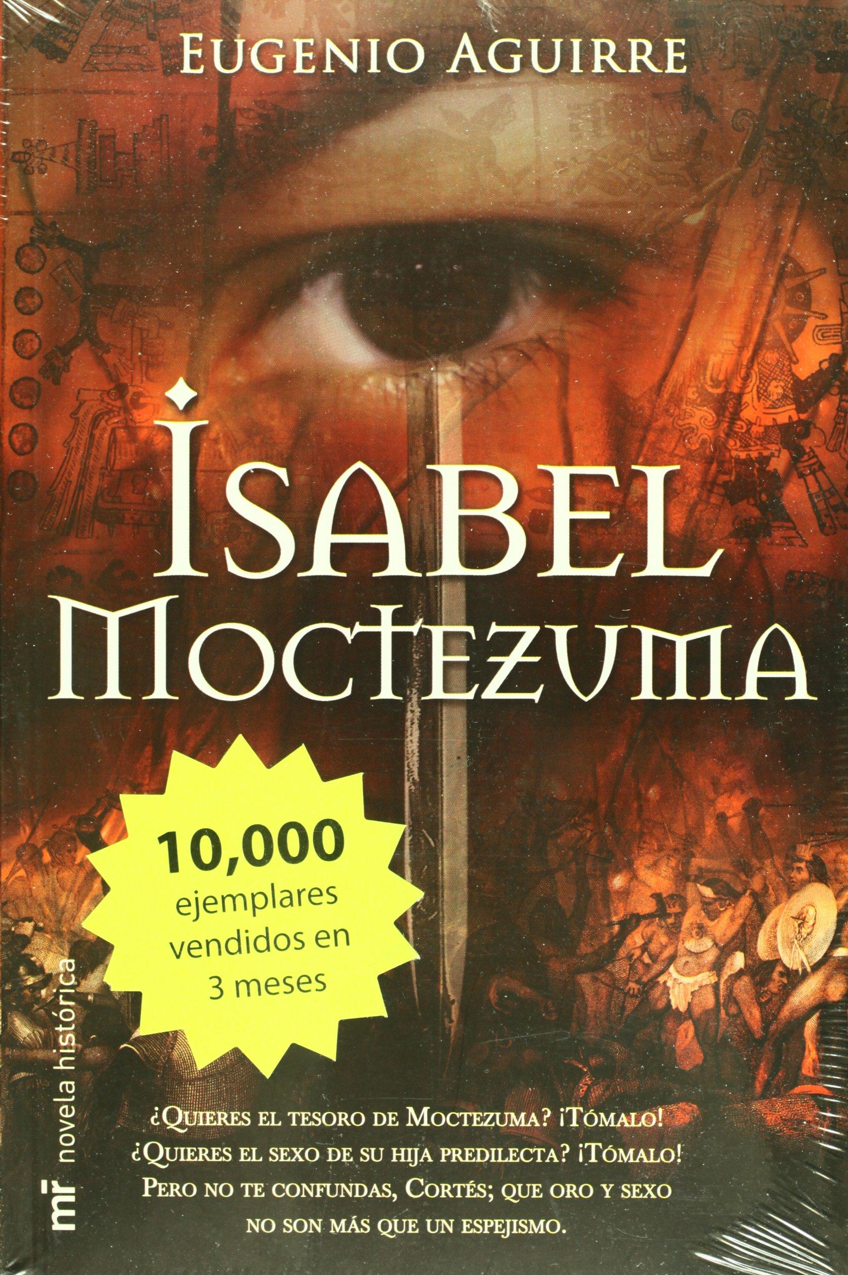 Isabel Moctezuma (Spanish Edition): Eugenio Aguirre: 9789703707294: Amazon.com: Books