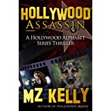 Hollywood Assassin: A Psychological Suspense Thriller Book 1 (A Hollywood Alphabet Series Thriller)