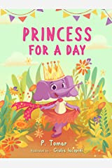 Princess for a Day: A book about kindness Kindle Edition