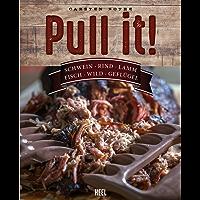 Pull it!: Schwein - Rind - Lamm - Fisch - Wild - Geflügel