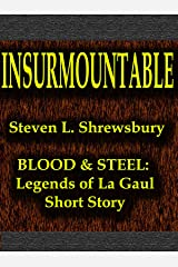 Insurmountable (Blood and Steel: Legends of La Gaul Book 2) Kindle Edition