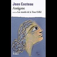 Antigone / Les mariés de la Tour Eiffel