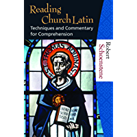 Reading Church Latin: Techniques and Commentary for Comprehension