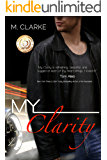 My Clarity: (Stand-Alone Book 1, Bk 2 coming July 16, 2015)