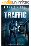 Traffic (A Jaxon Jennings Detective Mystery Thriller Series Book 6)