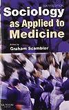 Sociology as Applied to Medicine, 6e