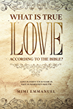 """WHAT IS TRUE LOVE ACCORDING TO THE BIBLE?: """"Love Is When Your Name Is Safe In Someone's Mouth"""" (The Truth, Love & God…"""