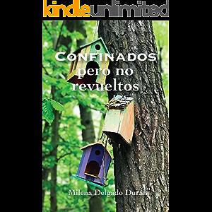 Confinados pero no revueltos: Edificando hogares (Spanish Edition)
