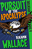 Pursuit of the Apocalypse (A Duck & Cover Adventure Post-Apocalyptic Series Book 3)