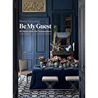 Be My Guest: At Home with the Tastemakers