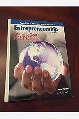 ENTREPRENEURSHIP: Owning Your Future, Teacher's Wraparound Edition Hardcover