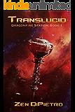 Translucid (Dragonfire Station Book 1)
