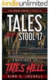 Tales from Stool 17; Trouble in Tate's Hell: The Nigel Logan Stories (Vol. 2)