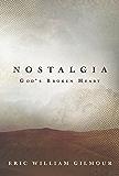 Nostalgia: God's Broken Heart