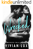 WRECKED: A Small Town Bad Boy Romance (Reckless Falls Book 1)