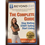 Beyond Diet, The Complete Guide, Stop Dieting Start Eating Start Living, 2013