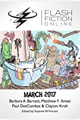 Flash Fiction Online March 2017 Kindle Edition
