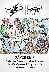 Flash Fiction Online March 2017
