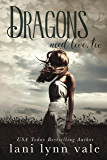 Dragons Need Love, Too (I Like Big Dragons Series Book 2)