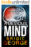 A Devious Mind (Dusty Kent Mysteries Book 2)
