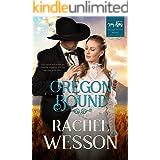 Oregon Bound: Wagon Train Romance (Trails of the Heart Book 1)