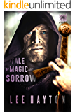 A Tale of Magic and Sorrow (World War Magic Book 1)