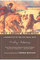 The Log of a Cowboy: A Narrative of the Old Trail Days Kindle Edition