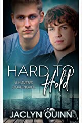 Hard to Hold (A Haven's Cove Novel Book 3) Kindle Edition