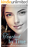Touched By Time (Time Travel/Mail-Order Brides Romance, Book 1): A Sweet Time Travel Western Romance (Time Travel/Mail-Order Brides Romance Series) (English Edition)