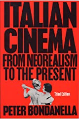 Italian Cinema: From Neorealism to the Present Paperback