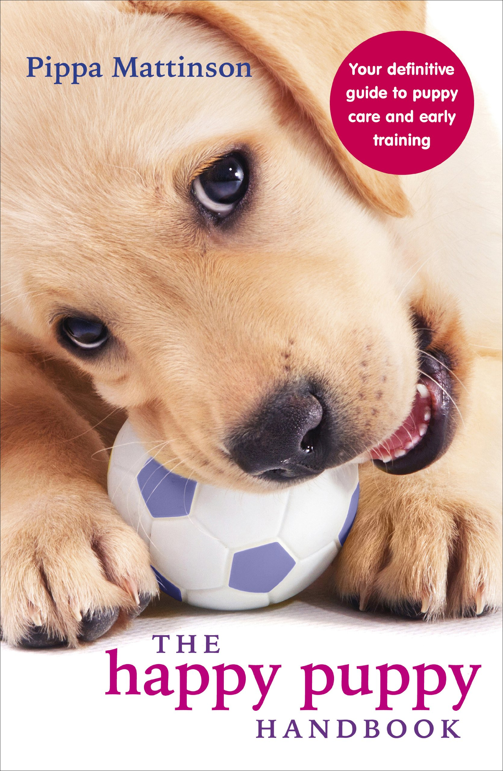 The Happy Puppy Handbook: Your Definitive Guide to Puppy Care and Early Training by imusti