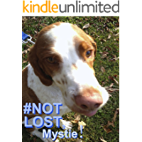 #NOT LOST, Mystie!: True Story of Bruno, Adventurous Country Dog. Children's Bedtime Story with Pictures of Animals. 16 Q & A at the end. 3-8yrs. Ebook