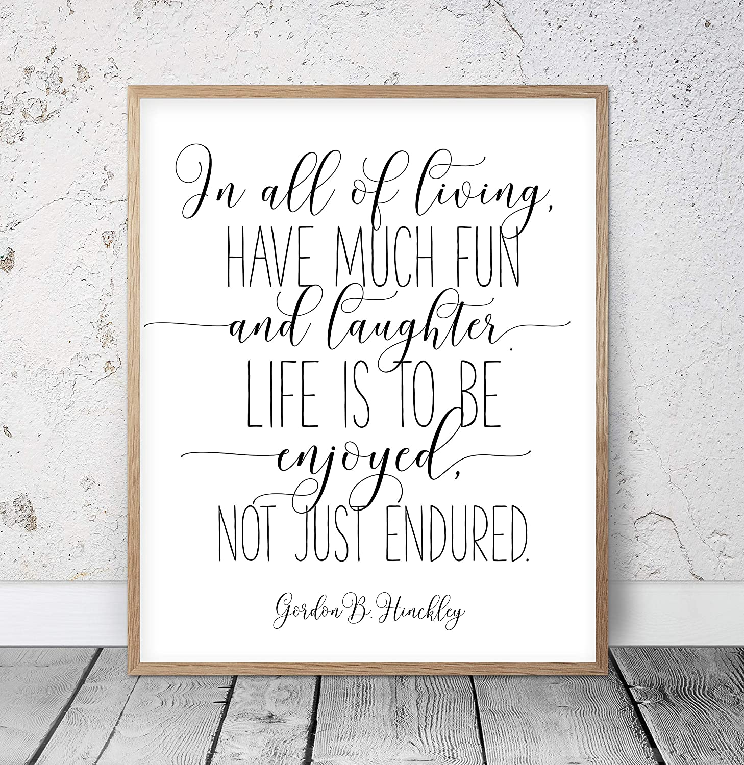 Amazon Com Life Is To Be Enjoyed Not Just Endured Gordon B Hinckley Quotes Life Is A Journey Nursery Printable Wall Art Kids Room Decor Dorm Room Wood Pallet Design Wall Art Sign
